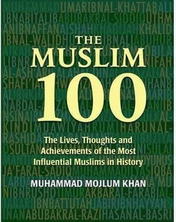 Hilalful Book - The Muslim 100 The life and Achievement of Most Influential Muslims in History