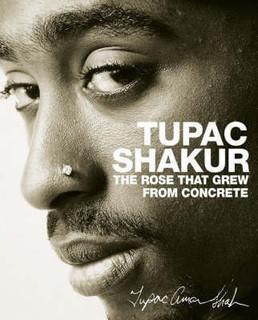Tupac Shakur The Rose That Grew From Concrete - Tupac Shakur