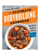 Rockridge Press The Ultimate Bodybuilding Cookbook: High-Impact Recipes to Make You Stronger Than Ever