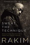 Amistad Press Sweat The Technique: Revelations On Creativity From Lyrical Genius