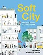 Island Press Soft City: Building Density for Everyday Life