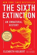 Picador USA The Sixth Extinction: An Unnatural History
