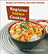 Periplus Editions Regional Indian Cooking: Simple and Healthy Ayurvedic Recipes indian Cookbook, Over 100 Recipes