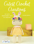 Tuva Publishing Cutest Crochet Creations: 16 Cute Amigurumi Toys to Crochet