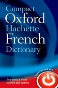 Oxford Dictionaries Compact Oxford-Hachette French Dictionary