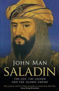 John Man Saladin: The Life, Legend and Islamic Empire