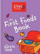 Ella's Kitchen: The First Foods Book: Purple One