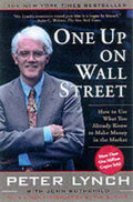 One Up on Wall Street: How to Use What You Already Know Make Money in the Market by Peter Lynch, John Rothchild - Paperback