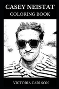 Victoria Carlson Casey Neistat Coloring Book: Legendary YouTube Personality and Famous Vlogger, Acclaimed Internet Entrepreneur and Filmmaker Inspired Adult Coloring Book