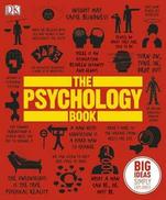 DK Publishing Dorling Kindersley The Psychology Book: Big Ideas Simply Explained