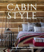 Chase Reynolds Ewald Cabin Style
