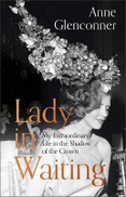 Anne Glenconner Lady in Waiting: My Extraordinary Life the Shadow of Crown