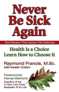 Health Communications Never Be Sick Again: Health Is a Choice, Learn How to Choose It