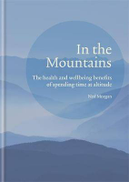 Ned Morgan In the Mountains: The health and wellbeing benefits of spending time at altitude