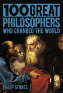 Philip Stokes 100 Great Philosophers Who Changed the World