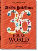 Taschen NYT. 36 Hours. World. 150 Cities from Abu Dhabi to Zurich