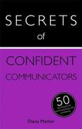 Secrets Of Confident Communicators 50 Strategies To Be Heard Teach Yourself
